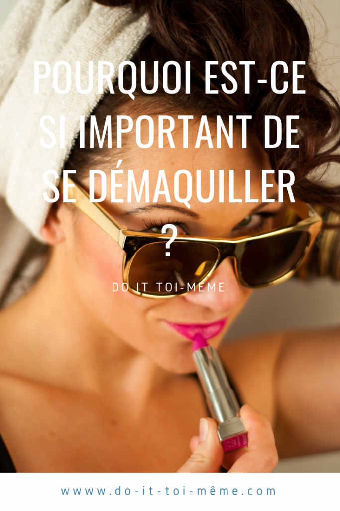 maquillage blog do it toi meme astuces démaquillage